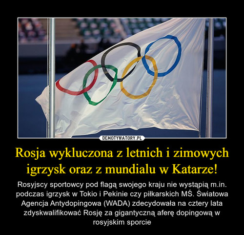 Rosja wykluczona z letnich i zimowych igrzysk oraz z mundialu w Katarze!