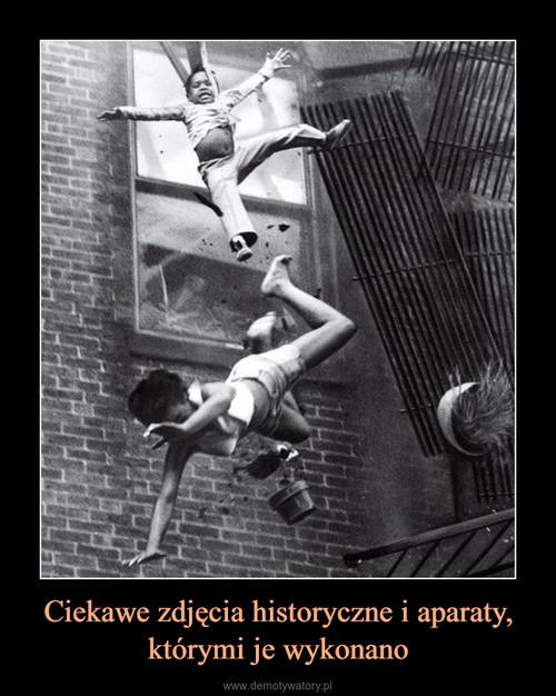 Ciekawe zdjęcia historyczne i aparaty, którymi je wykonano
