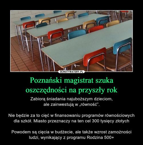 Poznański magistrat szuka oszczędności na przyszły rok