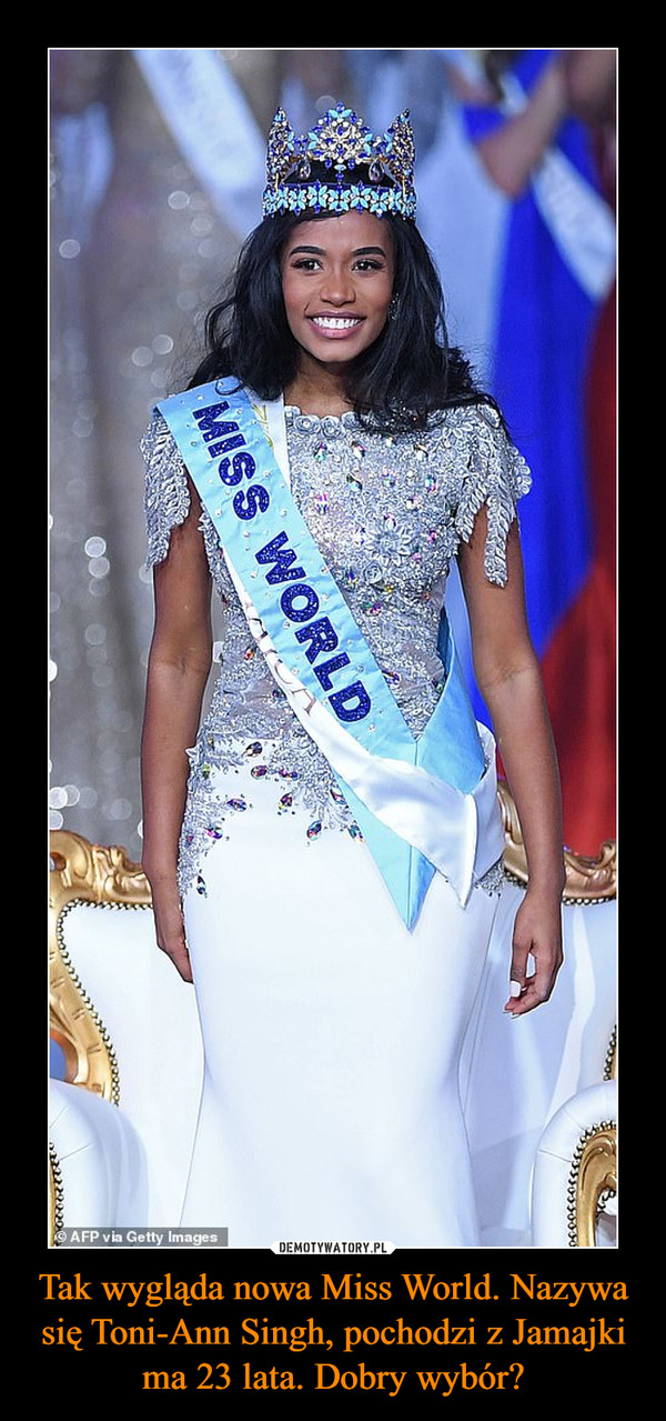 Tak wygląda nowa Miss World. Nazywa się Toni-Ann Singh, pochodzi z Jamajki ma 23 lata. Dobry wybór? –