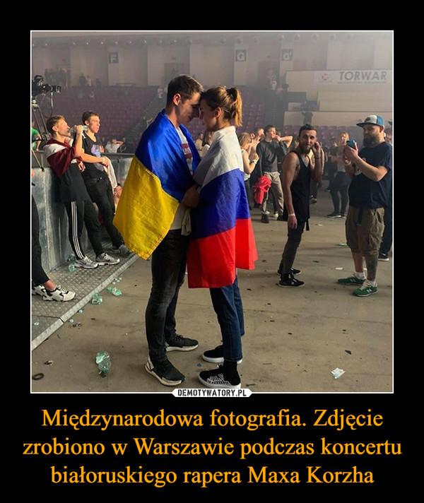 Międzynarodowa fotografia. Zdjęcie zrobiono w Warszawie podczas koncertu białoruskiego rapera Maxa Korzha –
