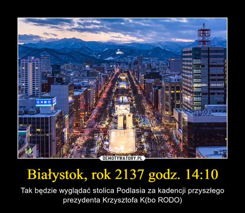 Białystok, rok 2137 godz. 14:10