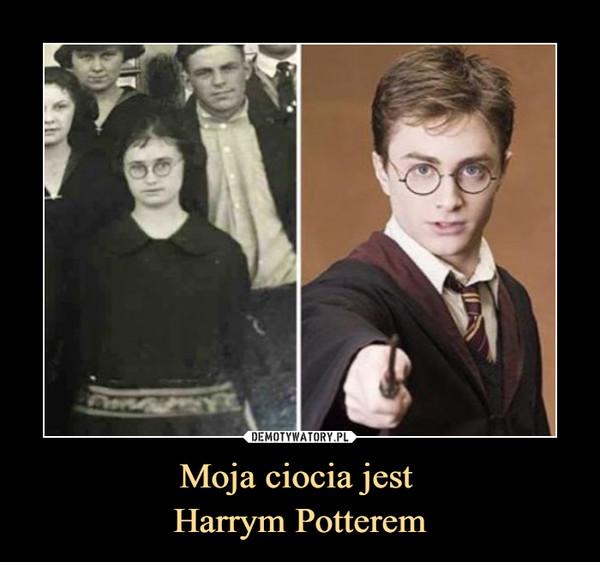 Moja ciocia jest Harrym Potterem –