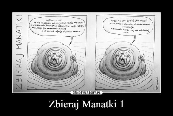 Zbieraj Manatki 1 –