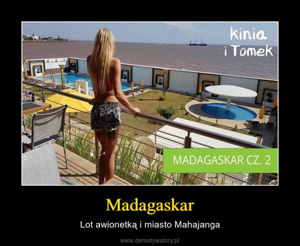 Madagaskar – Lot awionetką i miasto Mahajanga