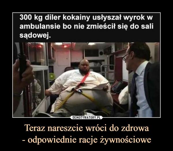 Teraz nareszcie wróci do zdrowa- odpowiednie racje żywnościowe –  300 kg diler kokainy usłyszał wyrok w ambulansie bo nie zmieścił się do sali sądowej