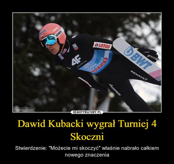"""Dawid Kubacki wygrał Turniej 4 Skoczni – Stwierdzenie: """"Możecie mi skoczyć"""" właśnie nabrało całkiem nowego znaczenia"""