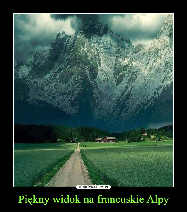 Piękny widok na francuskie Alpy –