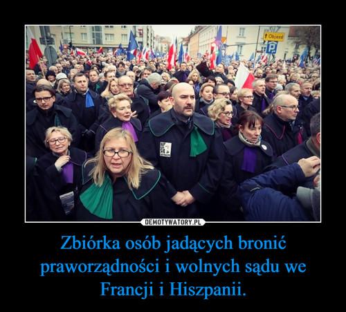 Zbiórka osób jadących bronić praworządności i wolnych sądu we Francji i Hiszpanii.