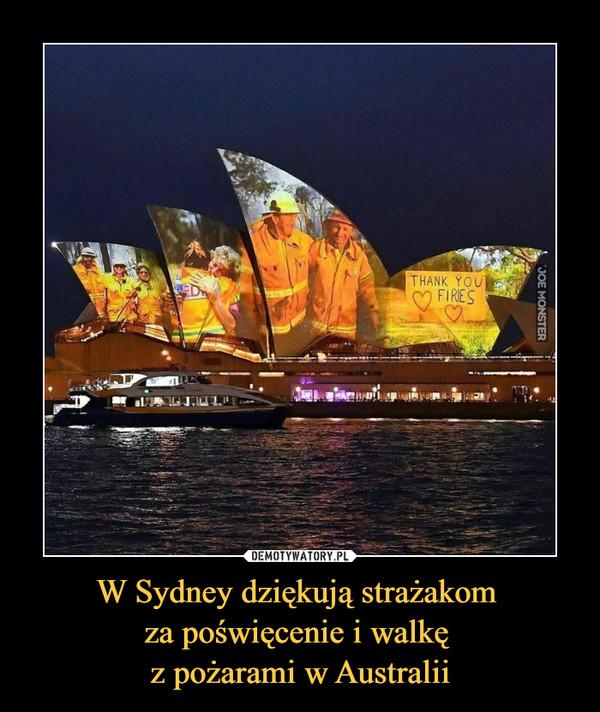 W Sydney dziękują strażakom za poświęcenie i walkę z pożarami w Australii –