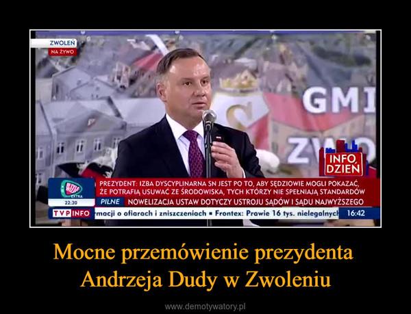Mocne przemówienie prezydenta Andrzeja Dudy w Zwoleniu –