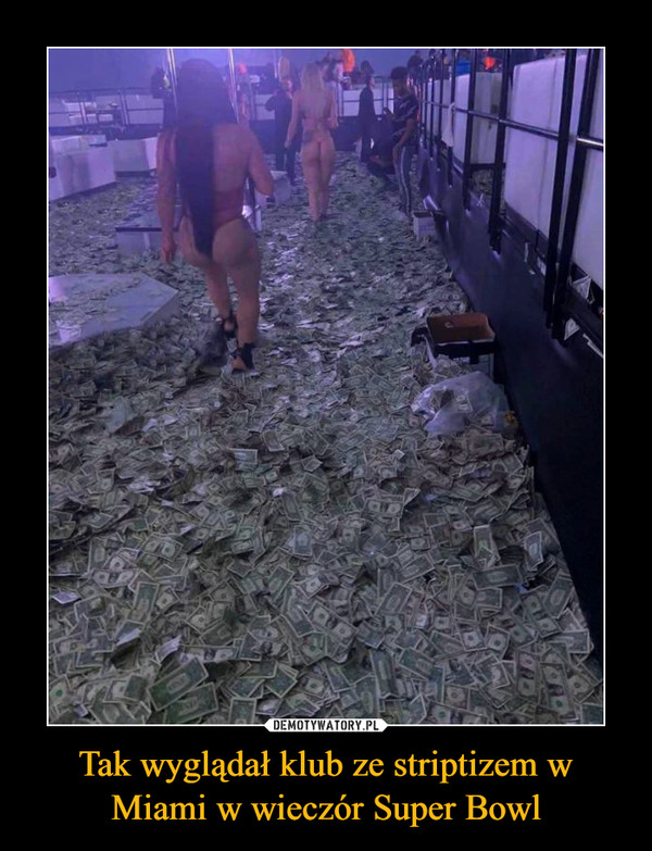 Tak wyglądał klub ze striptizem w Miami w wieczór Super Bowl –