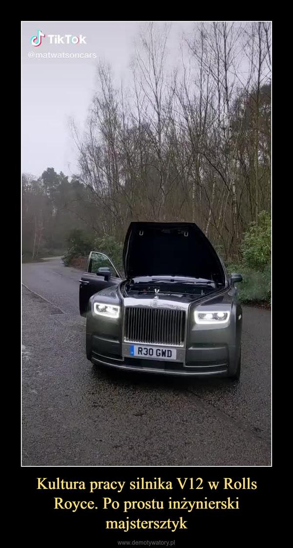 Kultura pracy silnika V12 w Rolls Royce. Po prostu inżynierski majstersztyk –