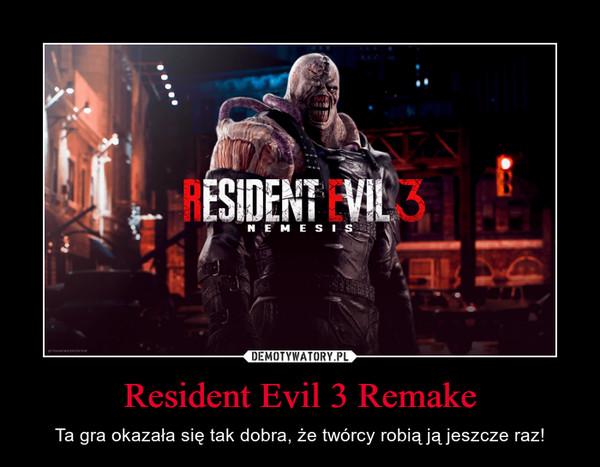 Resident Evil 3 Remake – Ta gra okazała się tak dobra, że twórcy robią ją jeszcze raz!