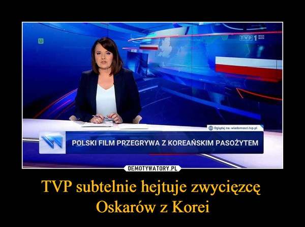 TVP subtelnie hejtuje zwycięzcę Oskarów z Korei –  POLSKI FILM PRZEGRYWA Z KOREAŃSKIM PASOŻYTEM