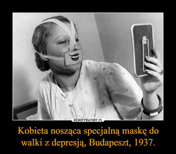 Kobieta nosząca specjalną maskę do walki z depresją, Budapeszt, 1937. –