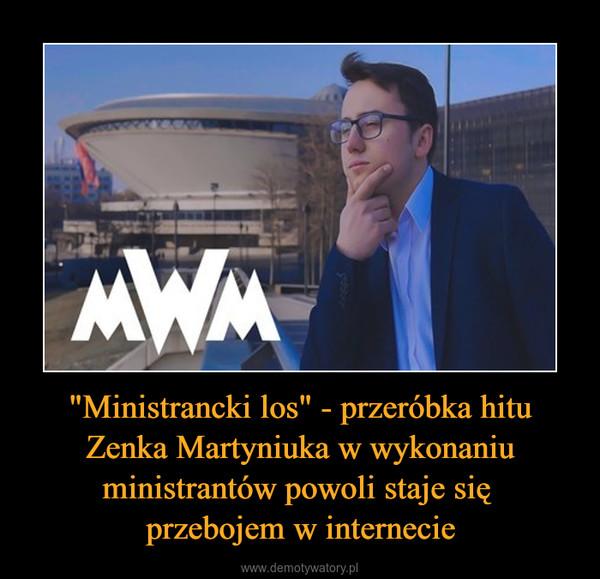 """""""Ministrancki los"""" - przeróbka hitu Zenka Martyniuka w wykonaniu ministrantów powoli staje się przebojem w internecie –"""