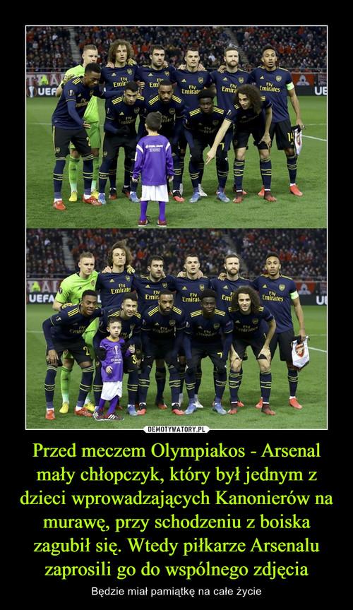Przed meczem Olympiakos - Arsenal mały chłopczyk, który był jednym z dzieci wprowadzających Kanonierów na murawę, przy schodzeniu z boiska zagubił się. Wtedy piłkarze Arsenalu zaprosili go do wspólnego zdjęcia
