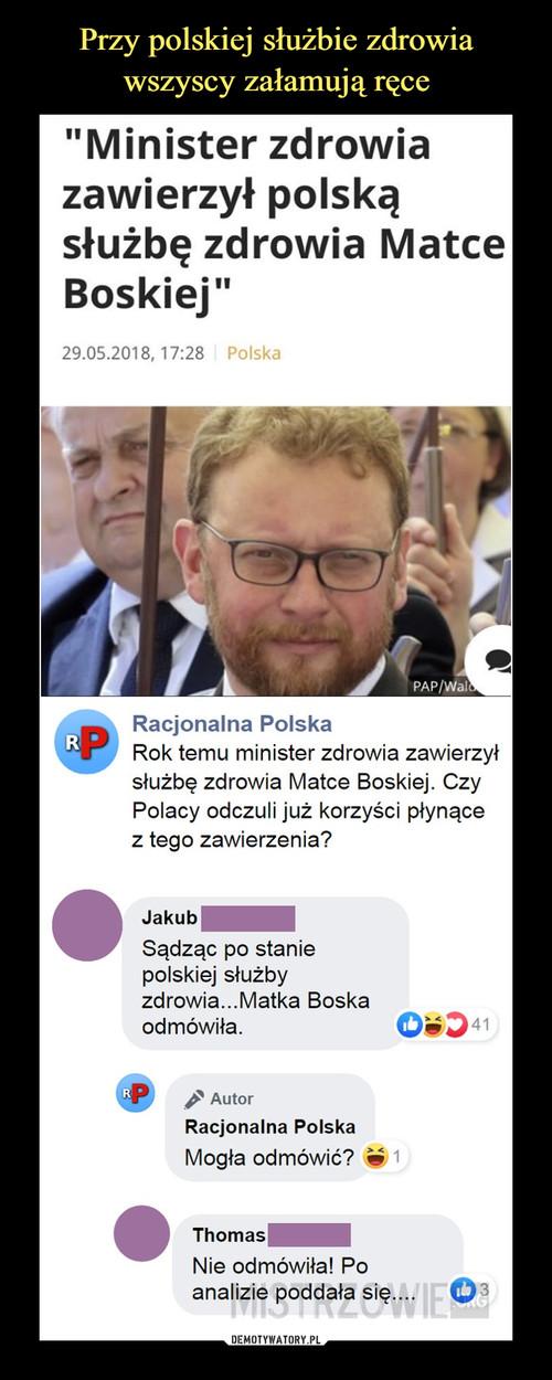 Przy polskiej służbie zdrowia wszyscy załamują ręce
