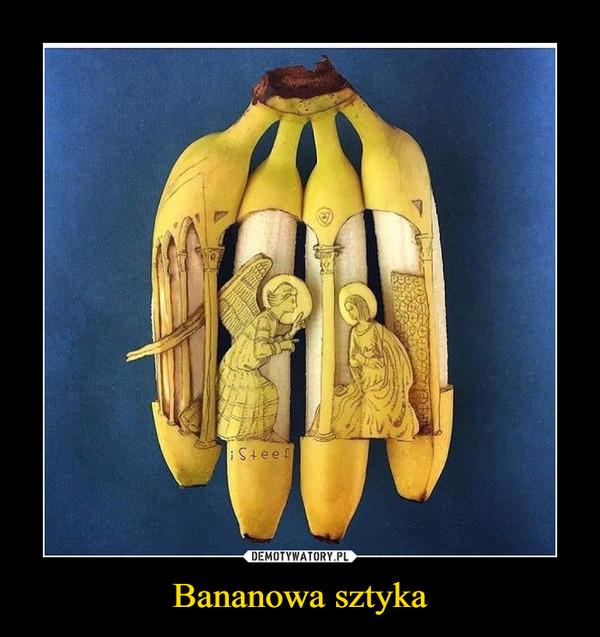 Bananowa sztyka –