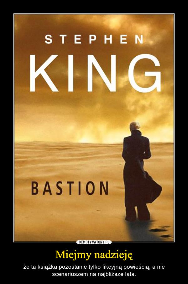 Miejmy nadzieję – że ta książka pozostanie tylko fikcyjną powieścią, a nie scenariuszem na najbliższe lata.