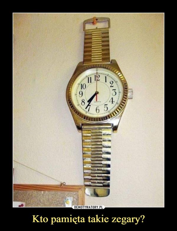 Kto pamięta takie zegary? –
