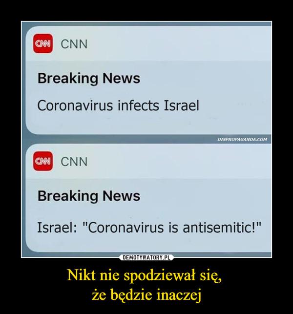 """Nikt nie spodziewał się, że będzie inaczej –  CN CNNBreaking NewsCoronavirus infects IsraelDISPROPAGANDA.COMCAN CNNBreaking NewsIsrael: """"Coronavirus is antisemitic!"""""""