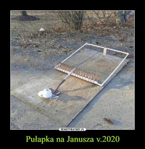 Pułapka na Janusza v.2020 –