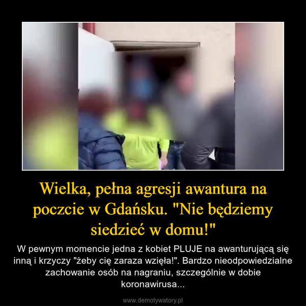 """Wielka, pełna agresji awantura na poczcie w Gdańsku. """"Nie będziemy siedzieć w domu!"""" – W pewnym momencie jedna z kobiet PLUJE na awanturującą się inną i krzyczy """"żeby cię zaraza wzięła!"""". Bardzo nieodpowiedzialne zachowanie osób na nagraniu, szczególnie w dobie koronawirusa..."""