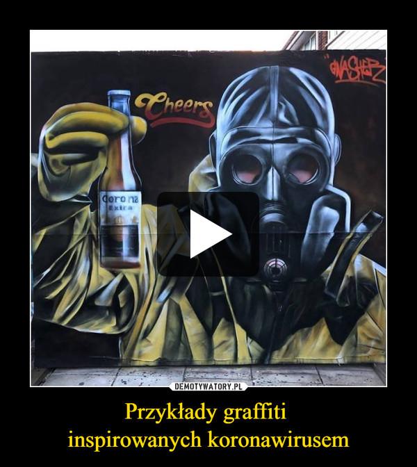 Przykłady graffiti inspirowanych koronawirusem –