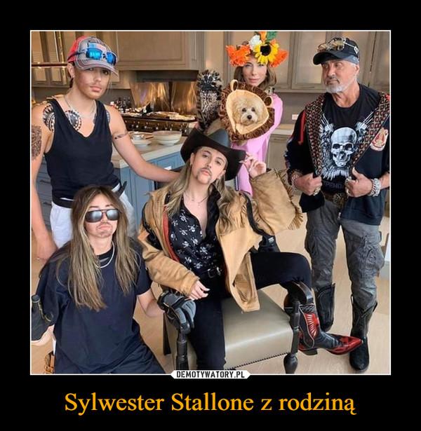 Sylwester Stallone z rodziną –