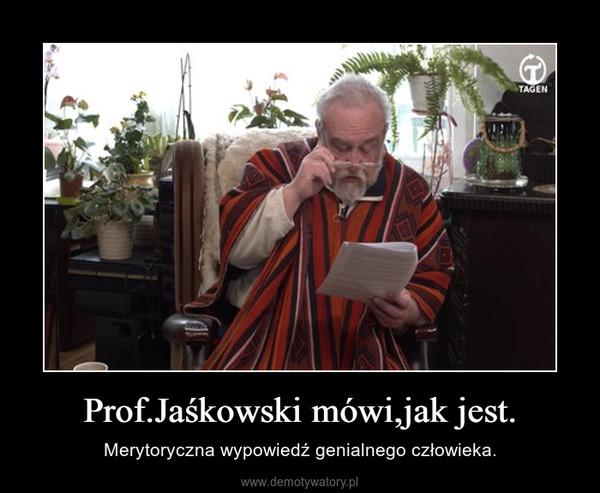 Prof.Jaśkowski mówi,jak jest. – Merytoryczna wypowiedź genialnego człowieka.