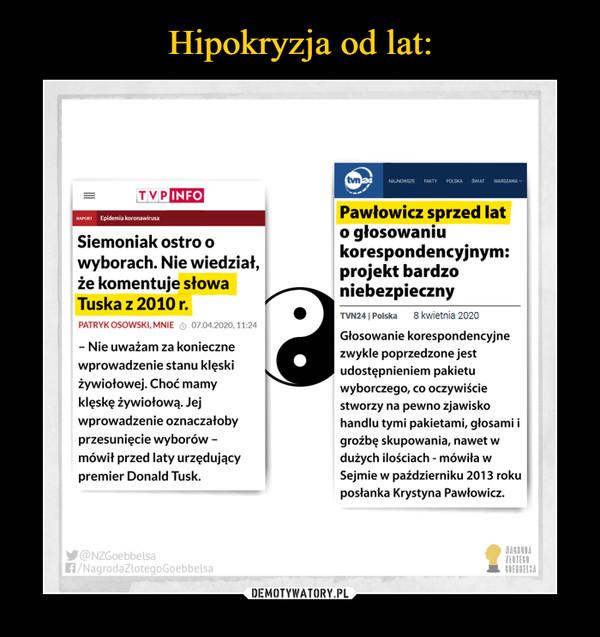 –  tvnaNAJNOWSZEFAKTYPOLSKAŚWIATWARSZAWATVPINFOPawłowicz sprzed lato głosowaniukorespondencyjnym:projekt bardzoniebezpiecznyRAPORT Epidemia koronawirusaSiemoniak ostro owyborach. Nie wiedział,że komentuje słowaTuska z 2010 r.TVN24 | Polska8 kwietnia 2020PATRYK OSOWSKI, MNIE O 07.04.2020, 11:24Głosowanie korespondencyjne- Nie uważam za koniecznewprowadzenie stanu klęskiżywiołowej. Choć mamyklęskę żywiołową. Jejwprowadzenie oznaczałobyzwykle poprzedzone jestudostępnieniem pakietuwyborczego, co oczywiściestworzy na pewno zjawiskohandlu tymi pakietami, głosami iprzesunięcie wyborów -mówił przed laty urzędującygroźbę skupowania, nawet wdużych ilościach - mówiła wSejmie w październiku 2013 rokuposłanka Krystyna Pawłowicz.premier Donald Tusk.@NZGoebbelsaA/NagrodaZlotegoGoebbelsaNAGRODAZŁDTEGOCUEBBELSA