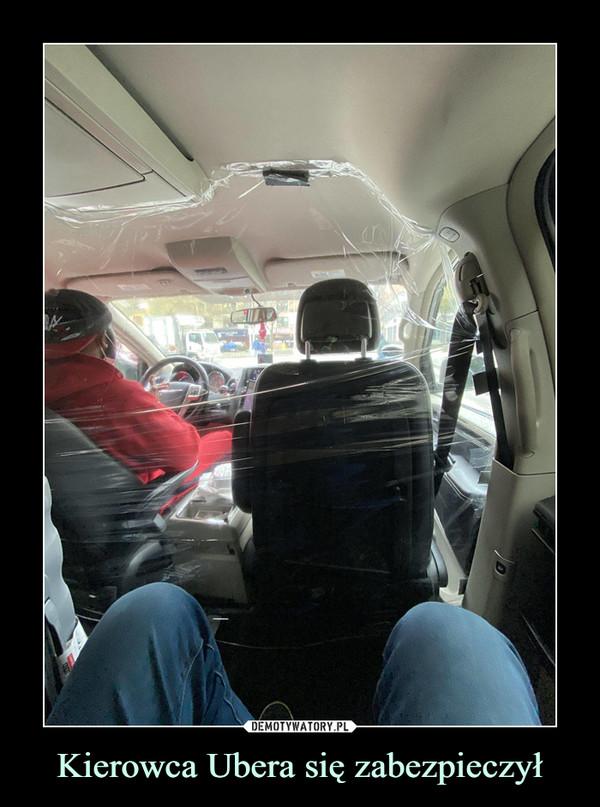 Kierowca Ubera się zabezpieczył –