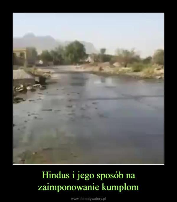 Hindus i jego sposób nazaimponowanie kumplom –