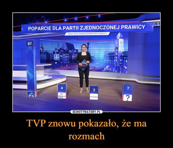 TVP znowu pokazało, że ma rozmach –