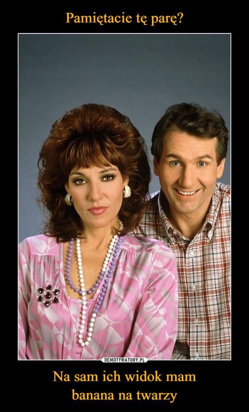 Pamiętacie tę parę? Na sam ich widok mam banana na twarzy