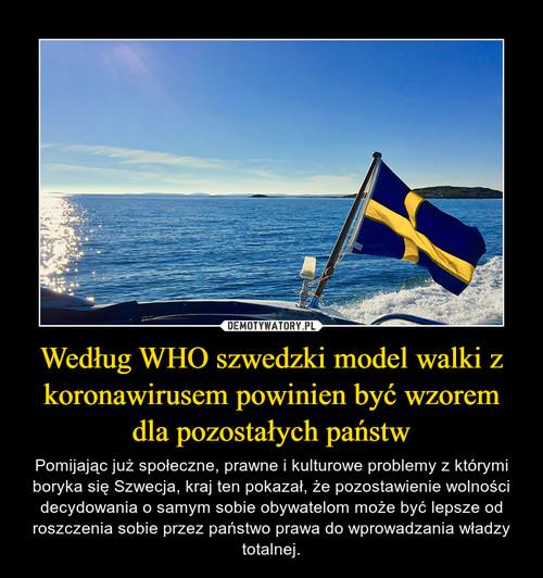 Według WHO szwedzki model walki z koronawirusem powinien być wzorem dla pozostałych państw