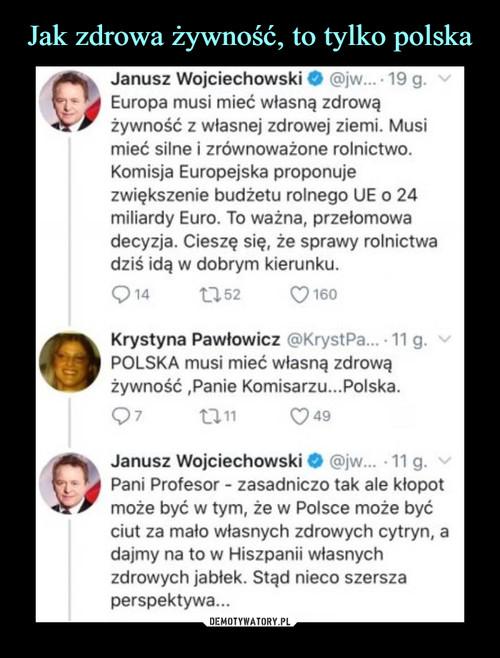 Jak zdrowa żywność, to tylko polska