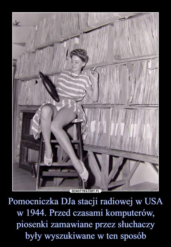 Pomocniczka DJa stacji radiowej w USA w 1944. Przed czasami komputerów, piosenki zamawiane przez słuchaczy były wyszukiwane w ten sposób –