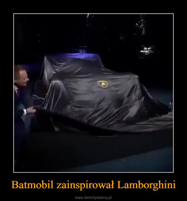Batmobil zainspirował Lamborghini –