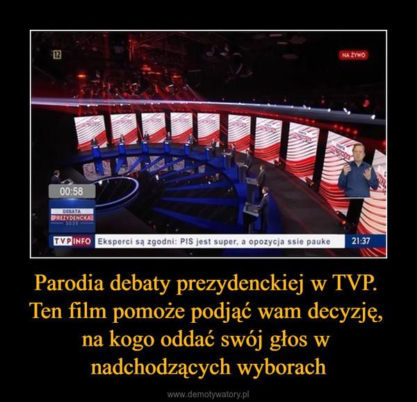 Parodia debaty prezydenckiej w TVP. Ten film pomoże podjąć wam decyzję, na kogo oddać swój głos w nadchodzących wyborach –