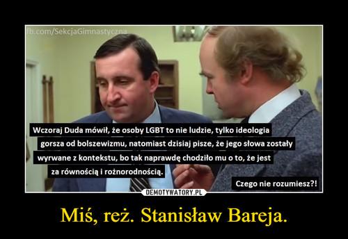Miś, reż. Stanisław Bareja.