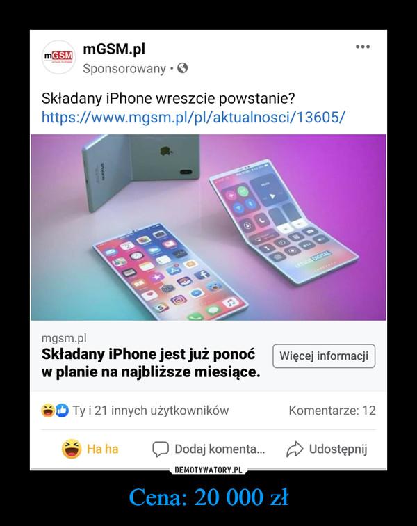 Cena: 20 000 zł –
