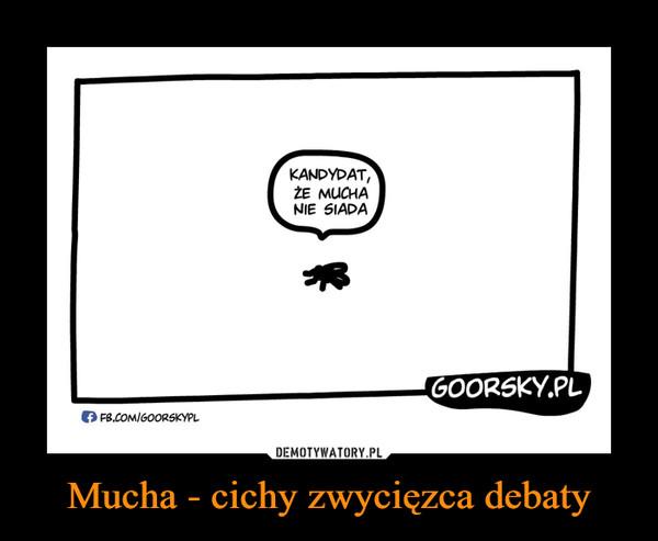 Mucha - cichy zwycięzca debaty –