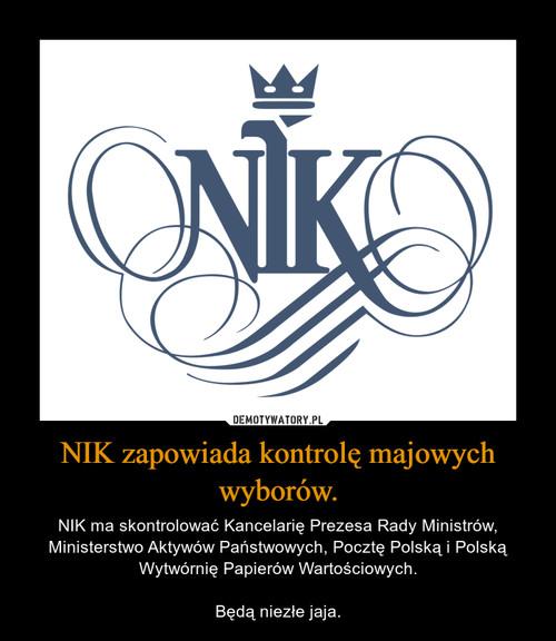 NIK zapowiada kontrolę majowych wyborów.