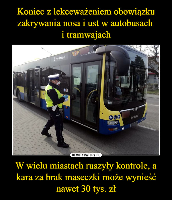W wielu miastach ruszyły kontrole, a kara za brak maseczki może wynieść nawet 30 tys. zł –