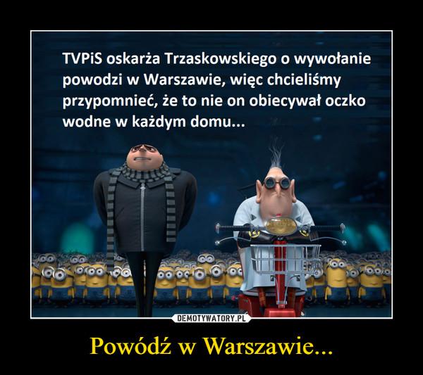 Powódź w Warszawie... –