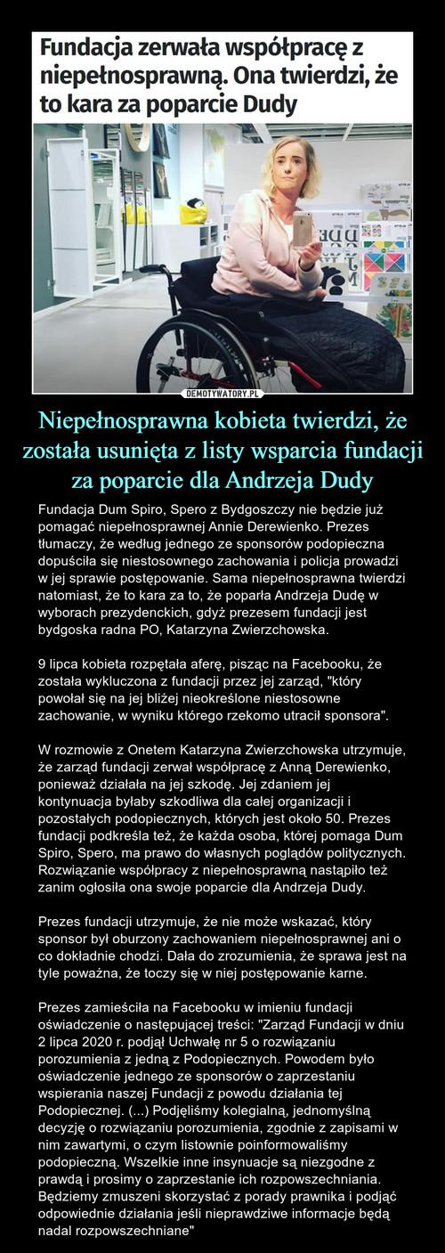 Niepełnosprawna kobieta twierdzi, że została usunięta z listy wsparcia fundacji za poparcie dla Andrzeja Dudy