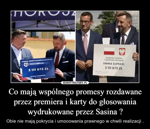 Co mają wspólnego promesy rozdawane przez premiera i karty do głosowania wydrukowane przez Sasina ?